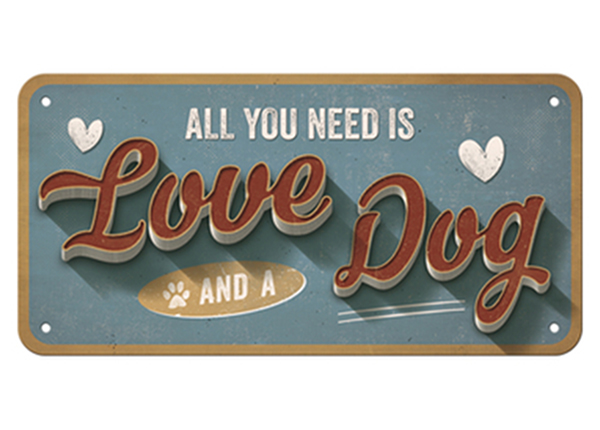 Vintage juliste ALL YOU NEED IS LOVE AND A DOG 15x20 cm SG-126798