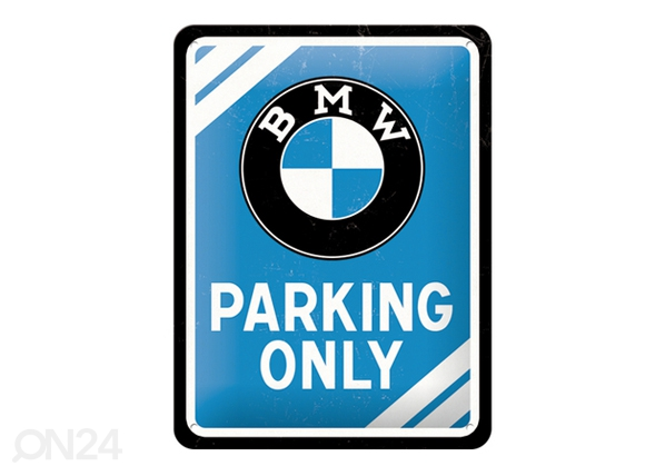Retrotyylinen metallijuliste BMW PARKING ONLY 15x20 cm SG-80660