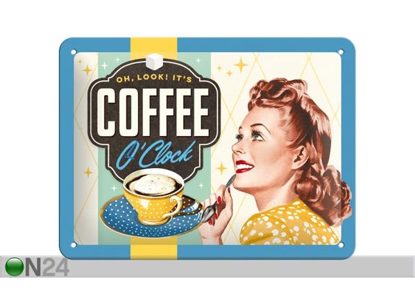 Retro metallijuliste COFFEE O´CLOCK 15x20 cm SG-84359